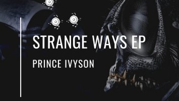 Prince Ivyson - Strange Ways EP