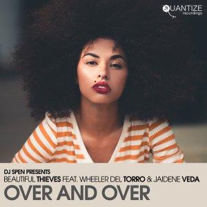 Beautiful Thieves, Wheeler del Torro & Jaidene Veda - Over And Over (Cee ElAssaad Mixes)
