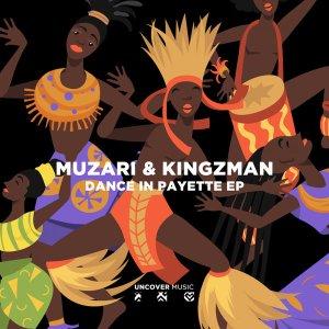 Muzari & Kingzman - Dance In Payette EP