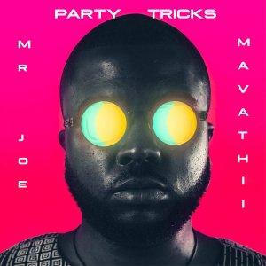 Mr Joe, Mavathii - Party Tricks (Original Mix)