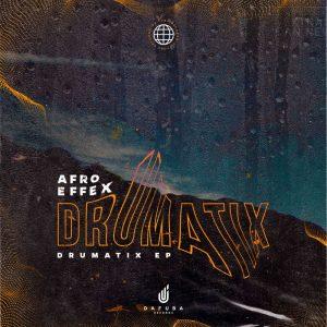 Afro Effex - Drumatix EP