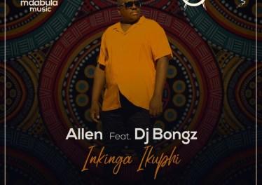 Allen - Inkinga ikuphi (feat. Dj Bongz)
