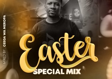 Ceega Wa Meropa - Easter Special Mix 2021
