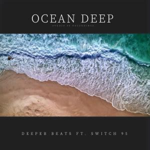 Deeper Beats - Ocean Deep (feat. Switch95)