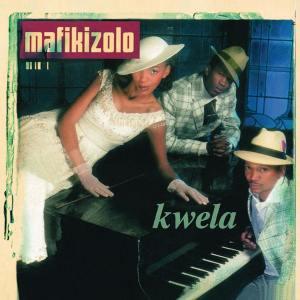 Mafikizolo - Kwela (Album 2005)