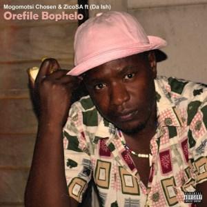 Mogomotsi Chosen & Zico SA - Orefile Bophelo (feat. Da Ish)