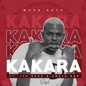 Musa Keys - Kakara (feat. Itu Ears & Uncle Bae)