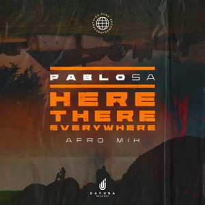 PabloSA - Here, There, Everywhere (Afro Mix)