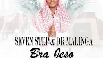 Seven Step & Dr Malinga - Bra Jeso (feat. Lefa Ofentse)