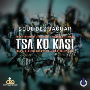 Soul Des Jaguar - Tsa Ko Kasi (Original Mix)
