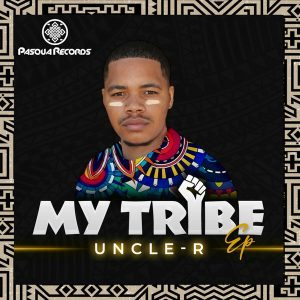 Uncle-R - My Tribe EP
