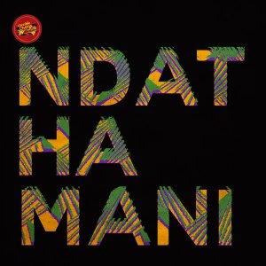 P.M Project & Gaone Rantlhoiwa - Ndathamani EP
