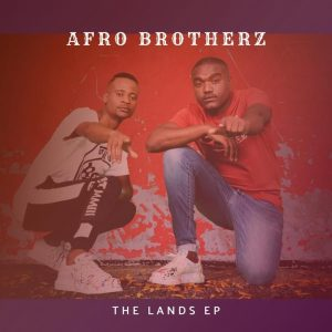 Afro Brotherz - The Lands EP