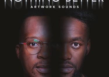 Artwork Sounds - Nothing Better (Album)