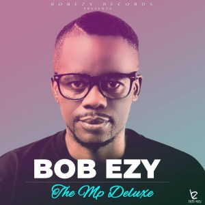 Bob Ezy - The Mp Deluxe (Album)
