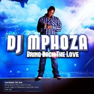 DJ Mphoza - Bring Back the Love (Album 2012)