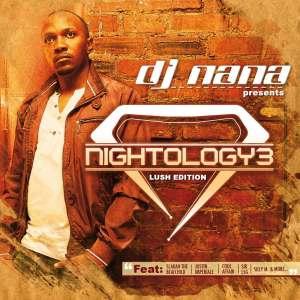 DJ Nana - Nightology Vol. 3 (Lush Edition Mixed by DJ Nana)