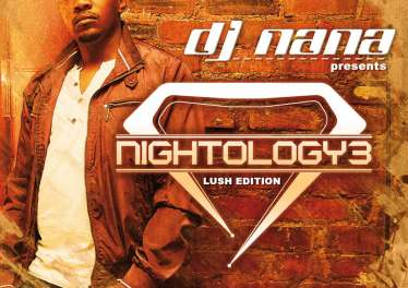 DJ Nana - Nightology Vol. 3 (Lush Edition Mixed by DJ Nana)