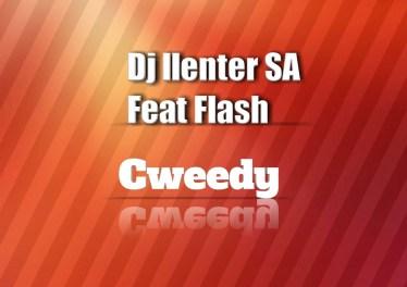 Dj Llenter SA - Cweedy (feat. Flash)