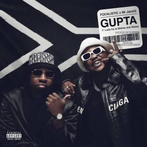 Focalistic & Mr JazziQ - GUPTA (feat. Lady Du & Mellow and Sleazy)