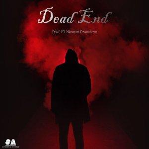 Des P & Nkomazi Dreamboyz - Dead End (Original Mix)