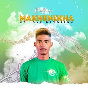 Khekhe & Love Devotion - Makhenikha