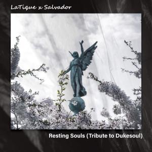 LaTique & Salvador - Resting Souls (Tribute to Dukesoul)