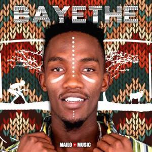 Mailo Music - Bayethe (Album)