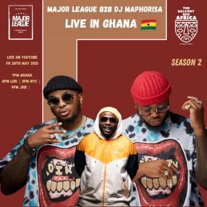 Major League & DJ Maphorisa - Amapiano Live Balcony Mix B2B