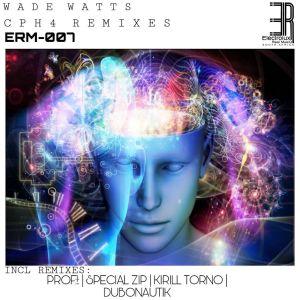 Wade Watts - CPH4 Remixes