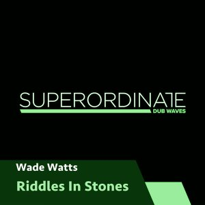 Wade Watts - Riddles in Stone EP
