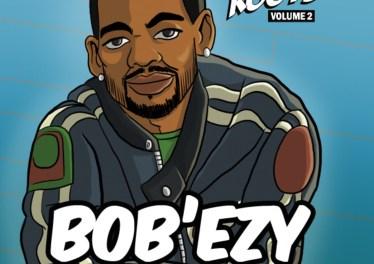 Bob'ezy - Diary of Bob'ezy (Candi Roots Vol. 2) (2012)