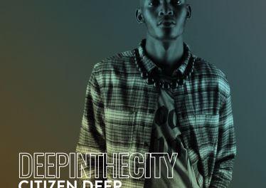Citizen Deep - Deep In It 019 (Deep In The City)