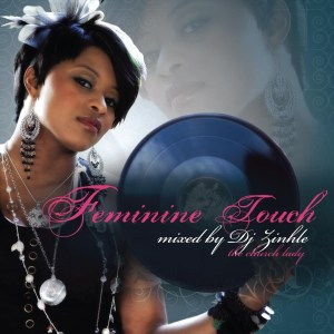 Feminine Touch : Mixed By Dj Zinhle (2009)