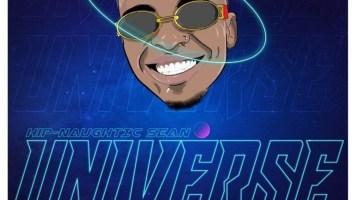 Hip-Naughtic Sean - Universe (feat. Kamo Mphela, Kay Invictus & Toss)
