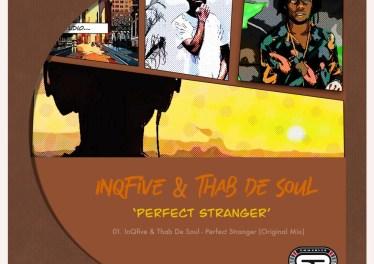 InQfive & Thab De Soul - Perfect Stranger