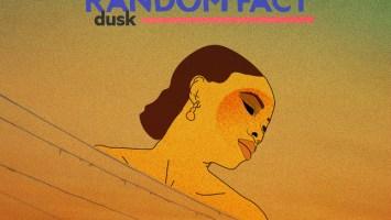 Random Fact - Dusk EP