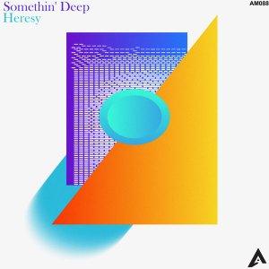 Somethin' Deep - Heresy EP