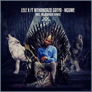 Lele X & Mthandazo Gatya - Nguwe EP