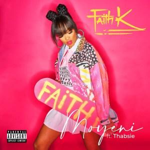 Faith K - Moyeni (feat. Thabsie)