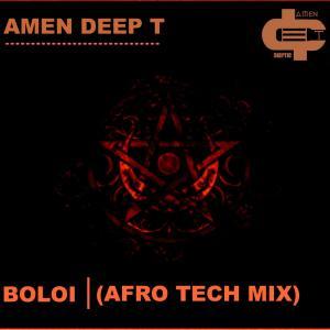 Amen Deep T - Boloi (Afro Tech Mix)