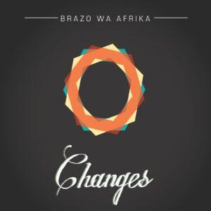 Brazo Wa Afrika - Changes EP (2015)