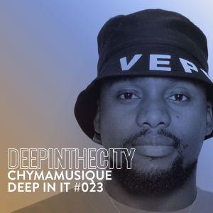 Chymamusique - Deep In It 023 (Deep In The City)