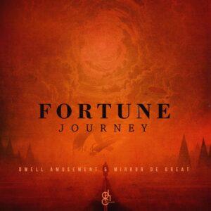 Dwell Amusement & Mirror De Great - Fortune Journey EP