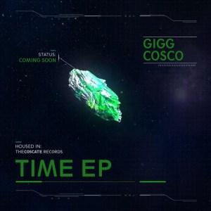 Gigg Cosco - Time EP