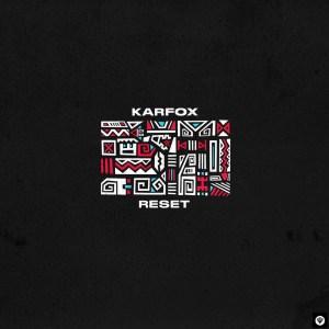 KARFOX - Reset (Original Mix)