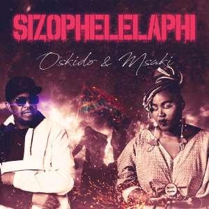 OSKIDO & Msaki - Sizophelaphi