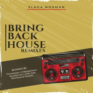 Slaga & Noxman - Bring Back House (Remixes)