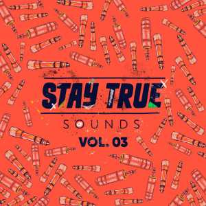 Stay True Sounds Vol.3 (Compiled by Kid Fonque)