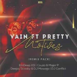 Vain feat. Pretty - Motives (Couza & Major P's Remix)